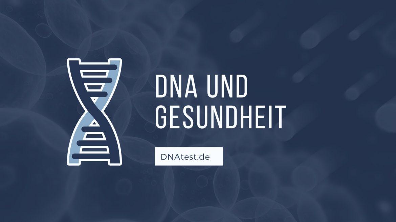 DNA und Gesundheit